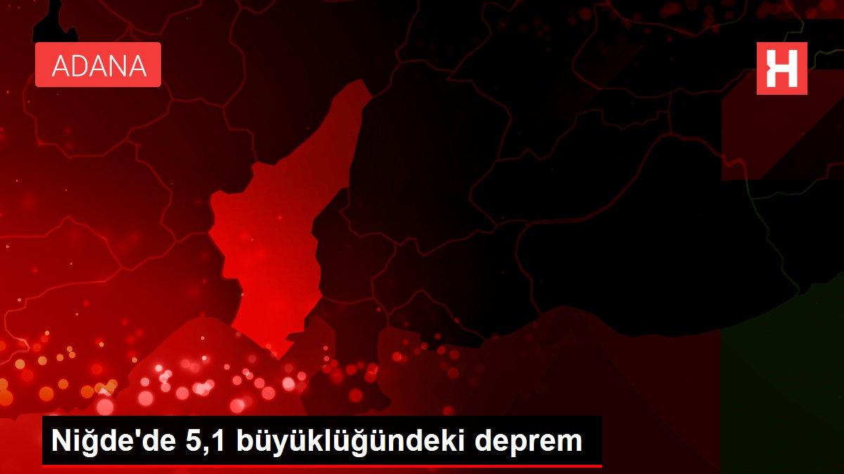 Niğde'de 5,1 büyüklüğündeki deprem