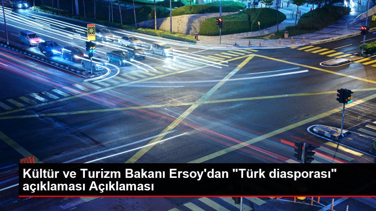 Kültür ve Turizm Bakanı Ersoy'dan