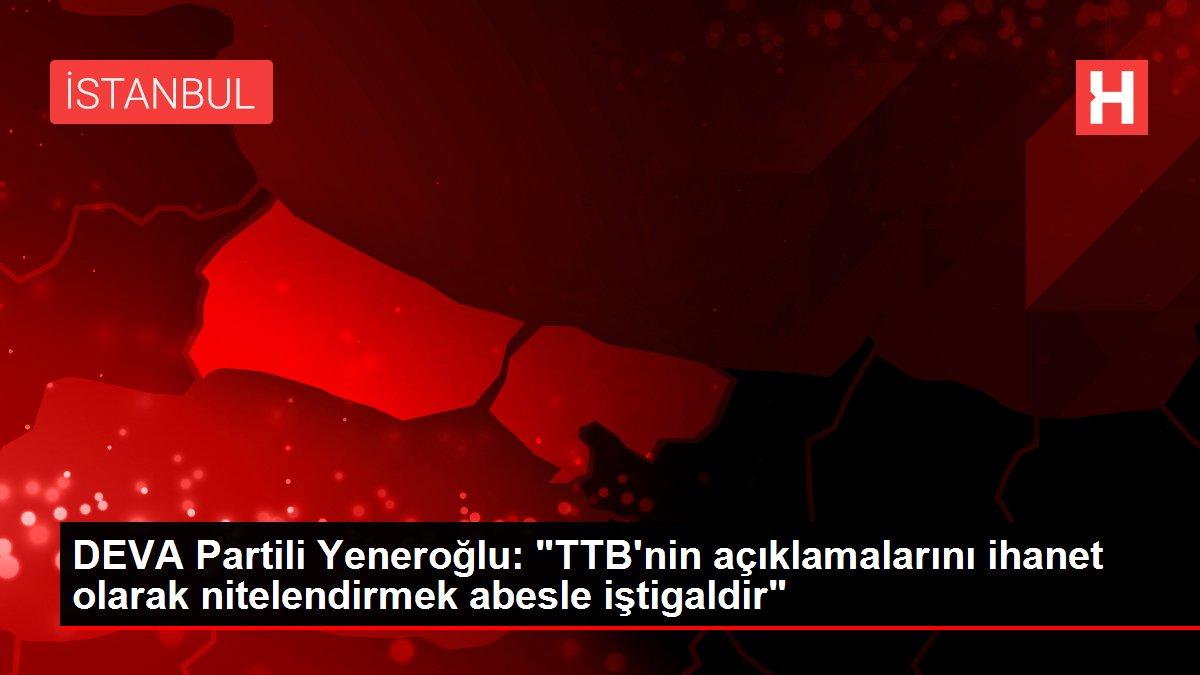 DEVA Partili Yeneroğlu: