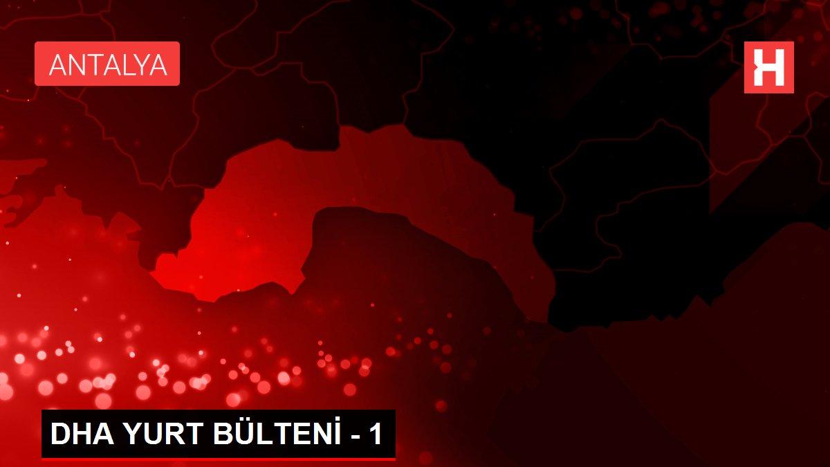 Son dakika haberleri: DHA YURT BÜLTENİ - 1