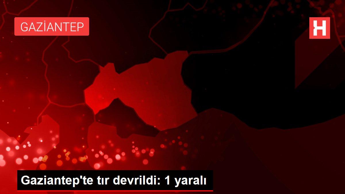 Gaziantep'te tır devrildi: 1 yaralı