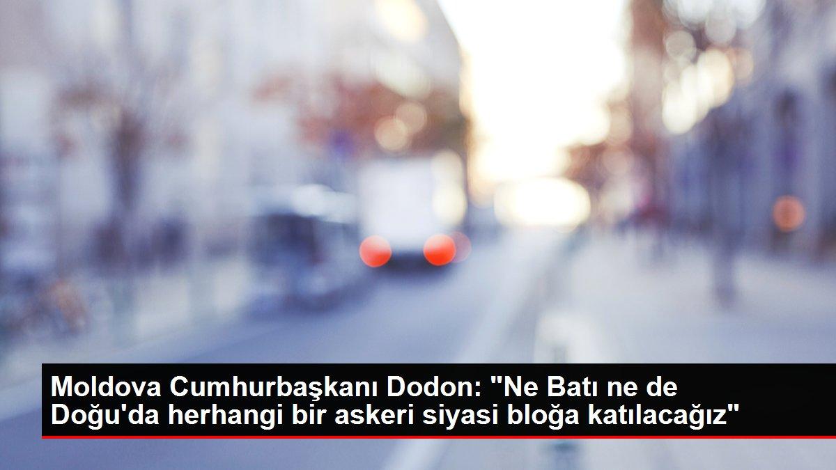 Moldova Cumhurbaşkanı Dodon: