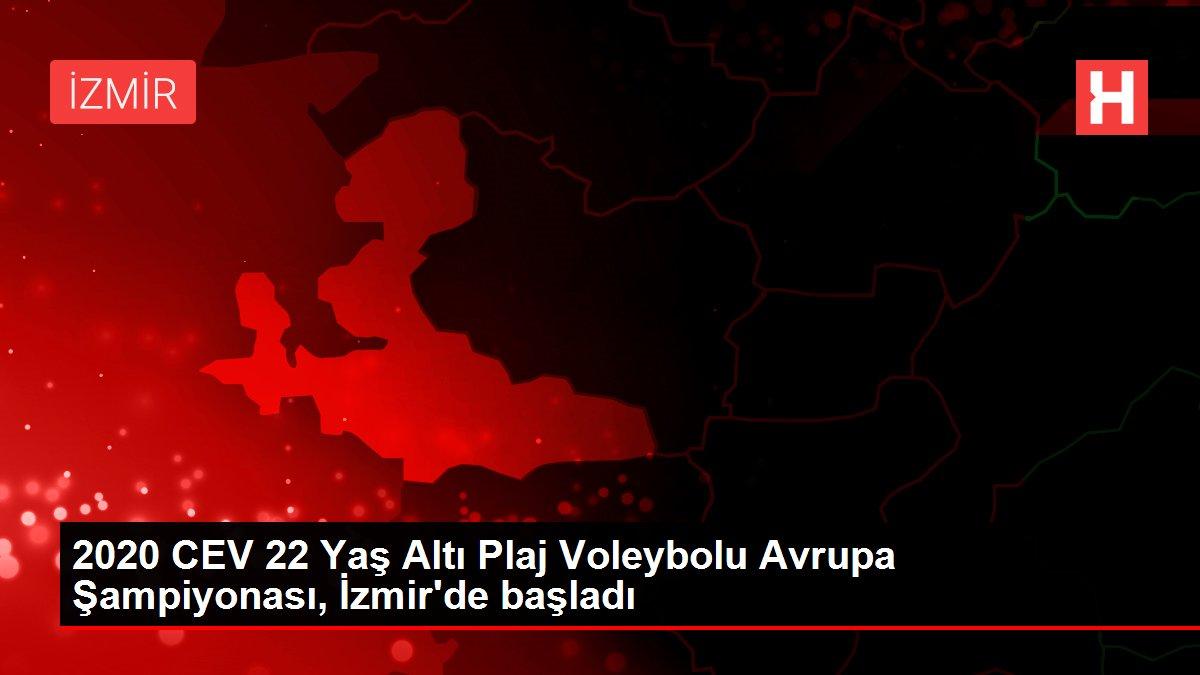 2020 CEV 22 Yaş Altı Plaj Voleybolu Avrupa Şampiyonası, İzmir'de başladı