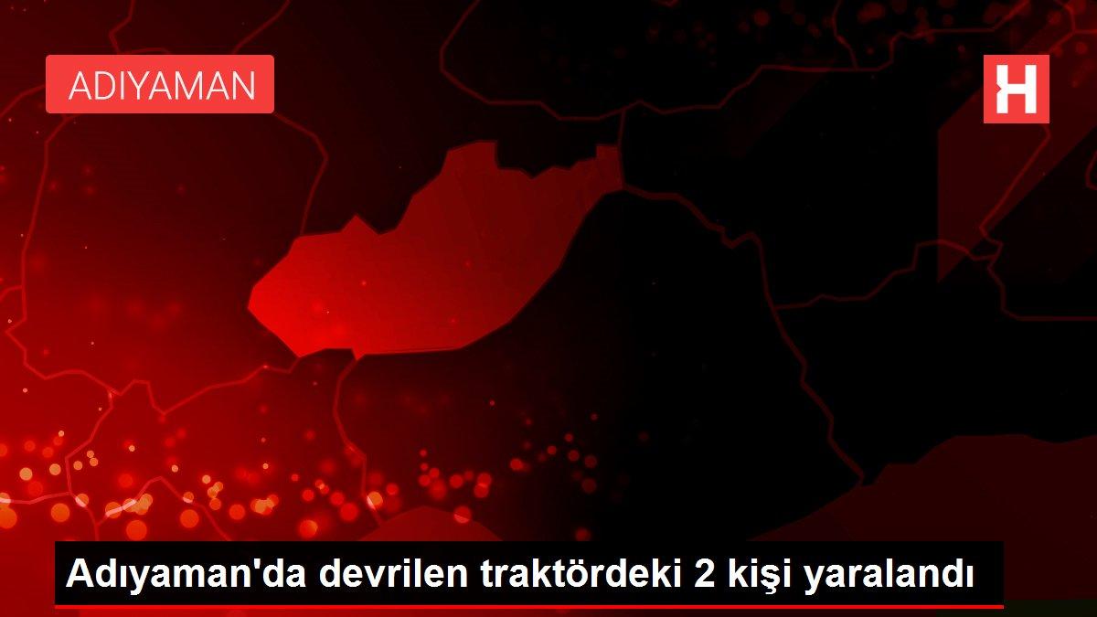 Adıyaman'da devrilen traktördeki 2 kişi yaralandı