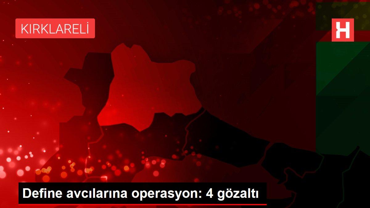 Define avcılarına operasyon: 4 gözaltı