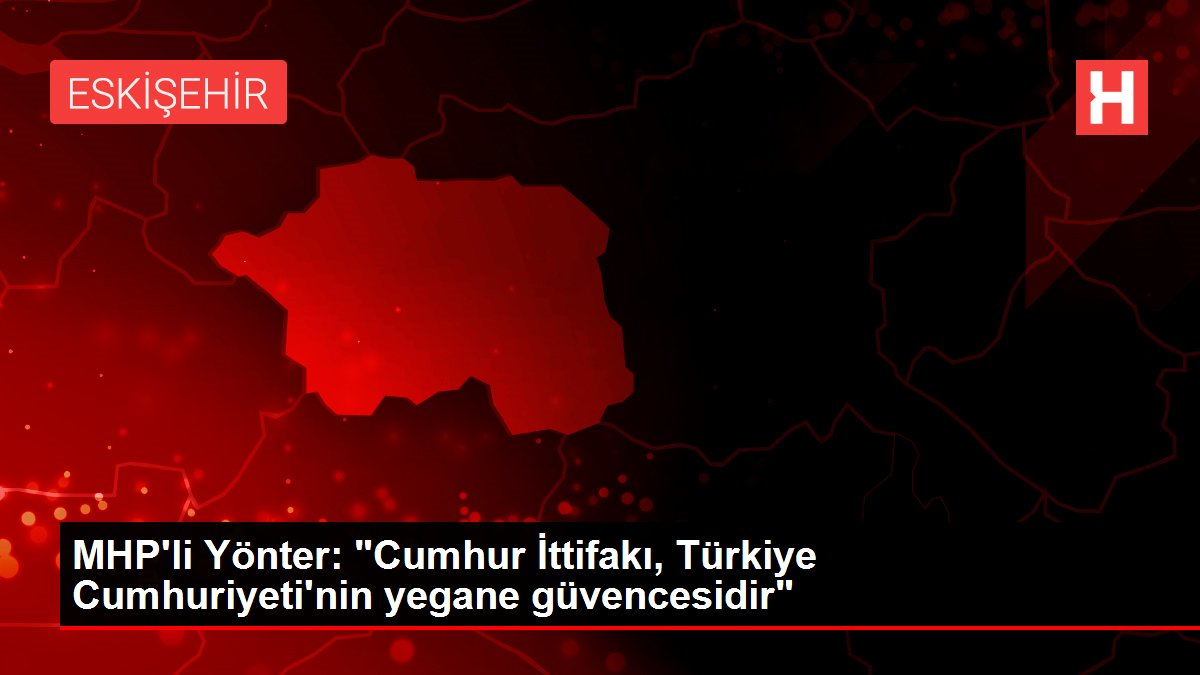 MHP'li Yönter: