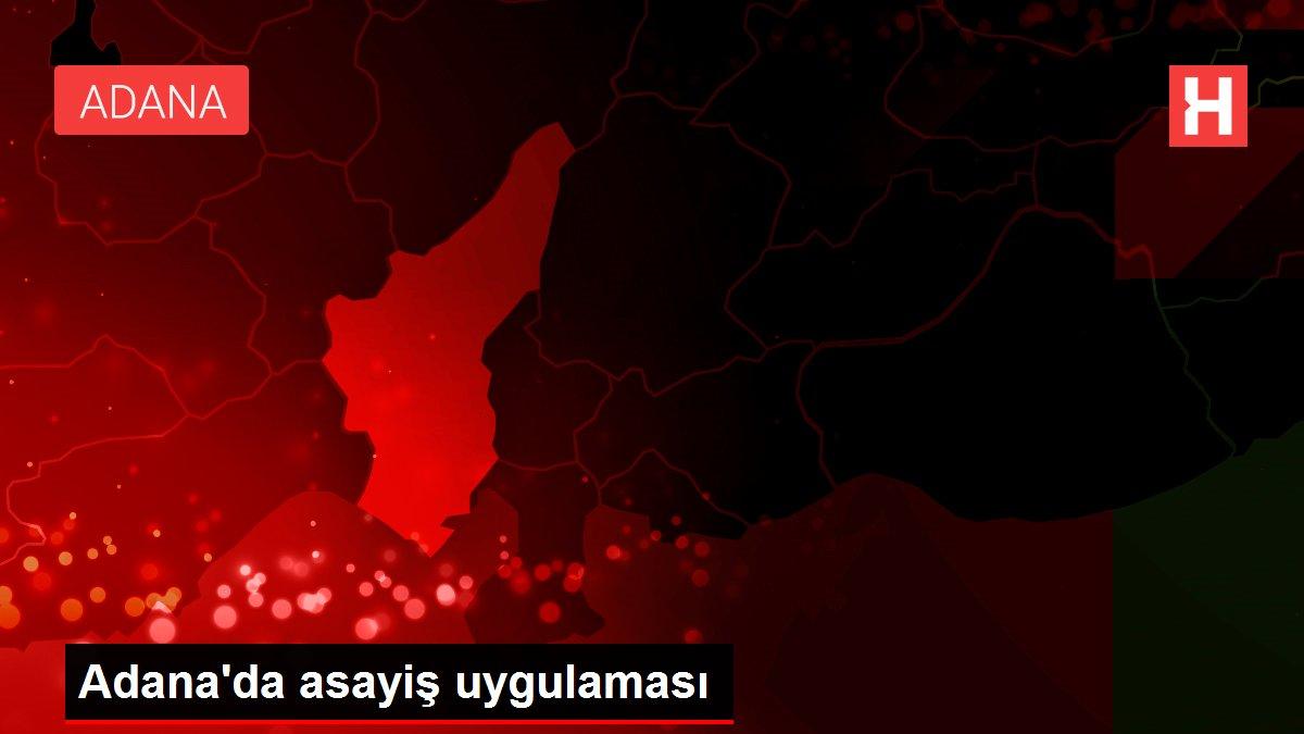 Adana'da asayiş uygulaması