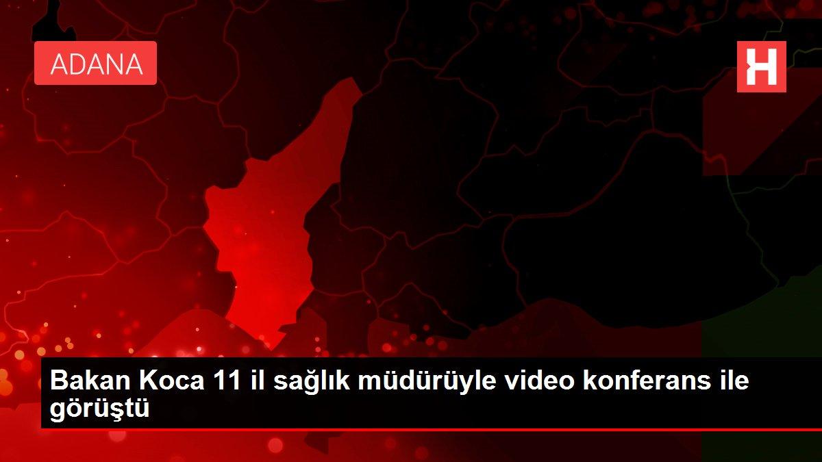 Son dakika haberi: Bakan Koca 11 il sağlık müdürüyle video konferans ile görüştü