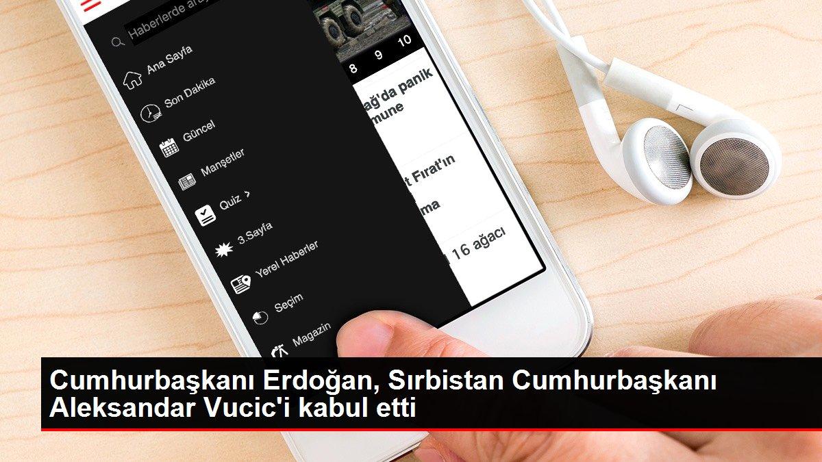 Son dakika! Cumhurbaşkanı Erdoğan, Sırbistan Cumhurbaşkanı Aleksandar Vucic'i kabul etti