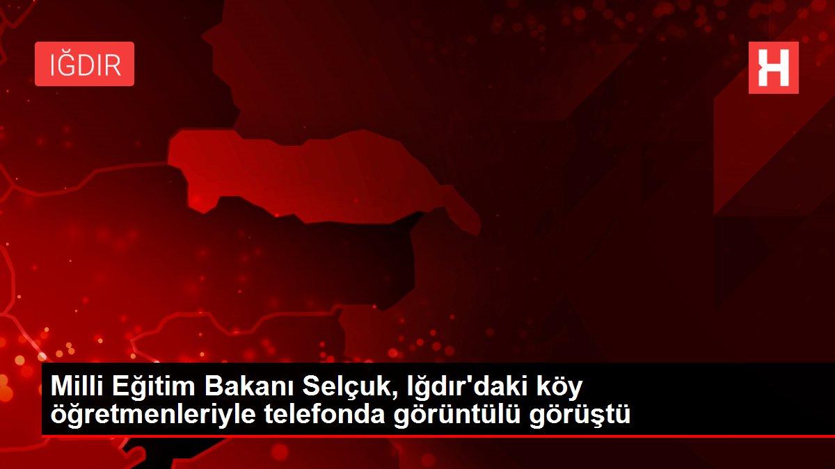 Son dakika haberi | Milli Eğitim Bakanı Selçuk, Iğdır'daki köy öğretmenleriyle telefonda görüntülü görüştü