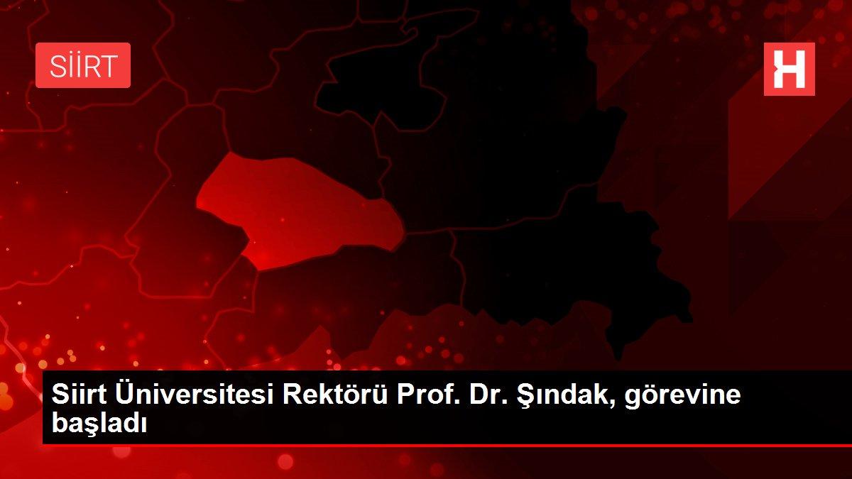 Son dakika haber: Siirt Üniversitesi Rektörü Prof. Dr. Şındak, görevine başladı