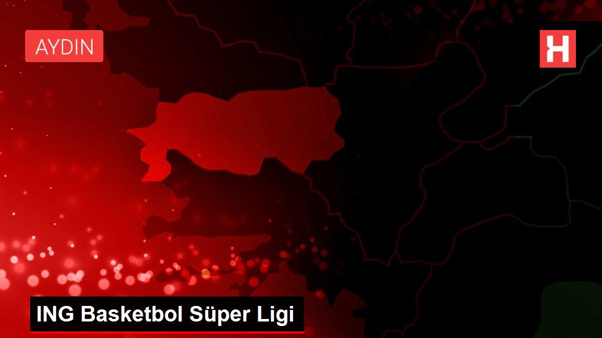 Son dakika haber! ING Basketbol Süper Ligi