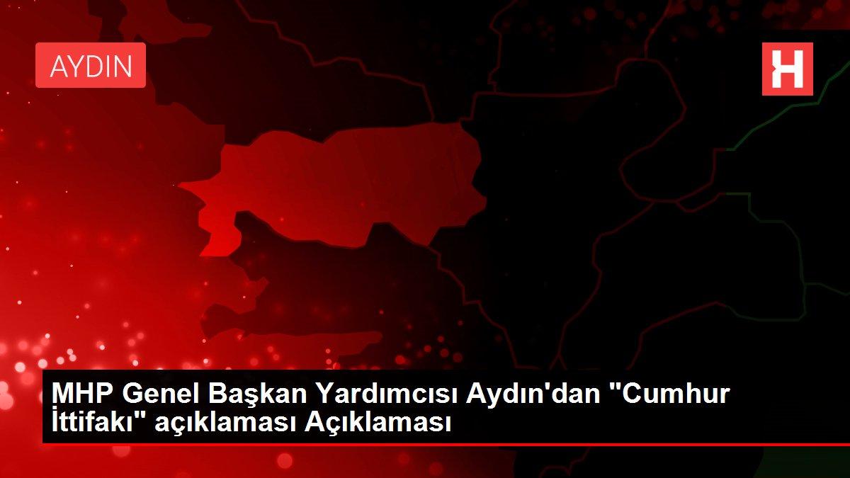 MHP Genel Başkan Yardımcısı Aydın'dan