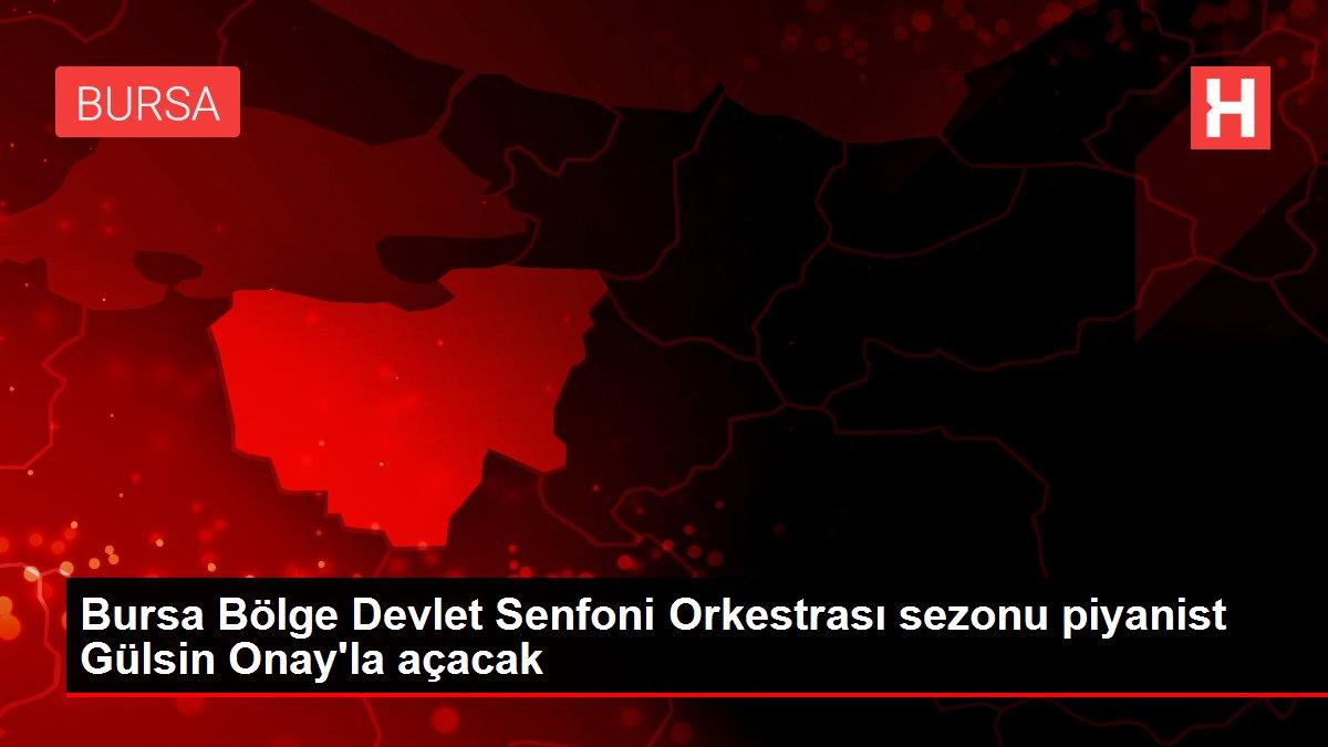 Bursa Bölge Devlet Senfoni Orkestrası sezonu piyanist Gülsin Onay'la açacak