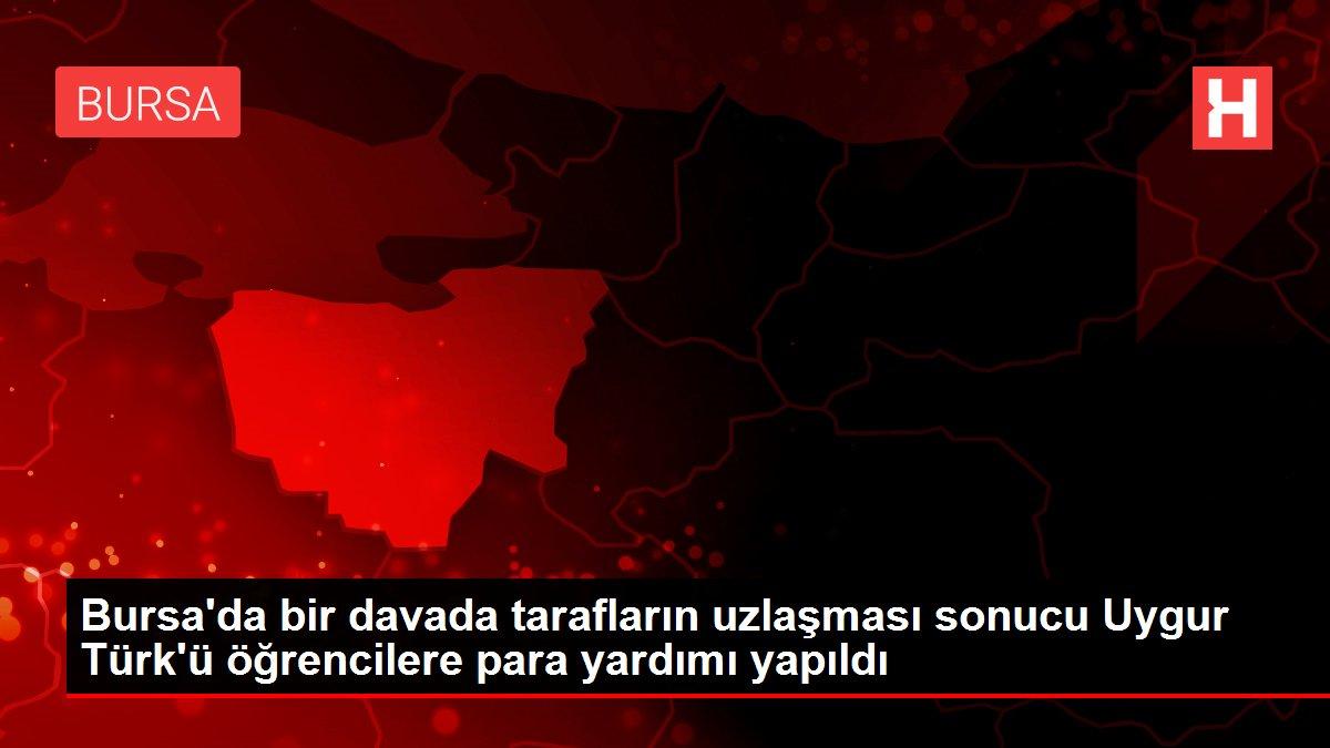 Bursa'da bir davada tarafların uzlaşması sonucu Uygur Türk'ü öğrencilere para yardımı yapıldı