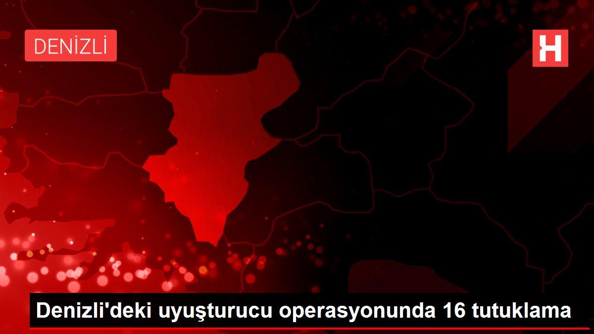 Son dakika haber... Denizli'deki uyuşturucu operasyonunda 16 tutuklama