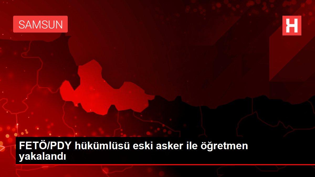 FETÖ/PDY hükümlüsü eski asker ile öğretmen yakalandı