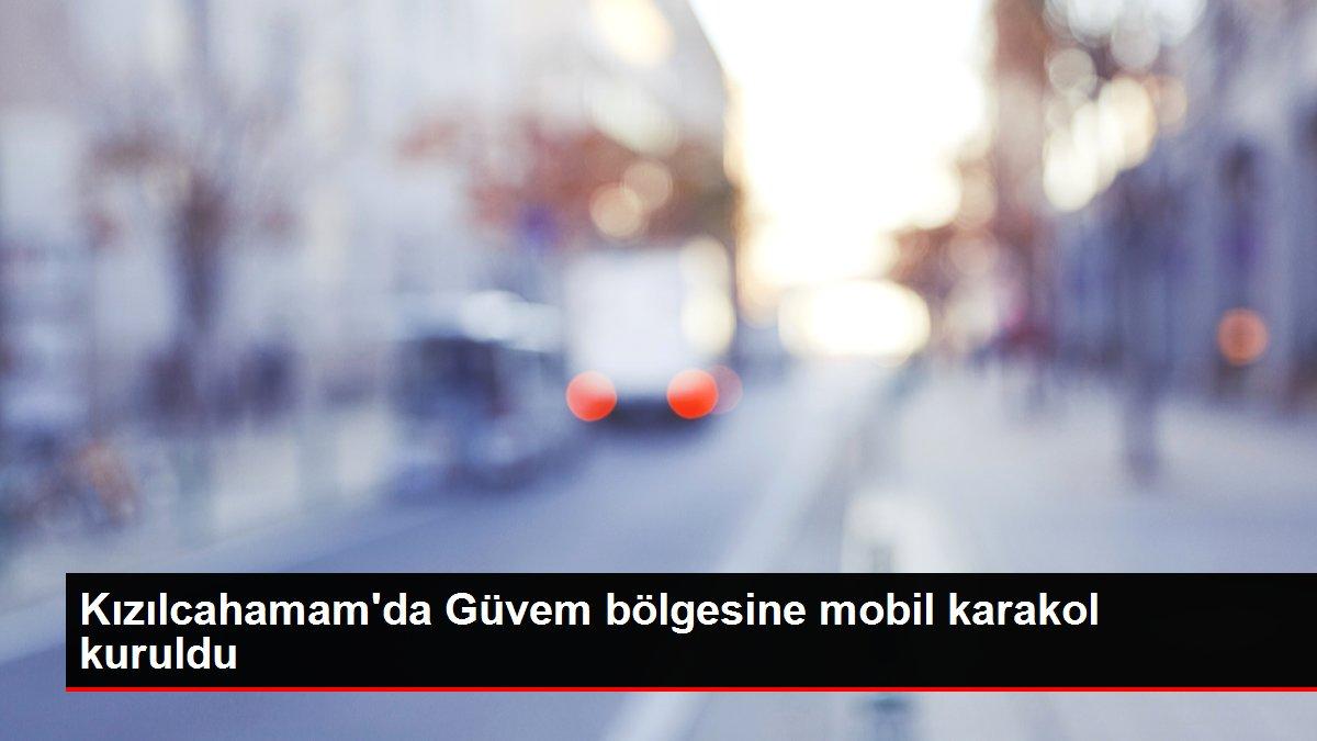 Kızılcahamam'da Güvem bölgesine mobil karakol kuruldu