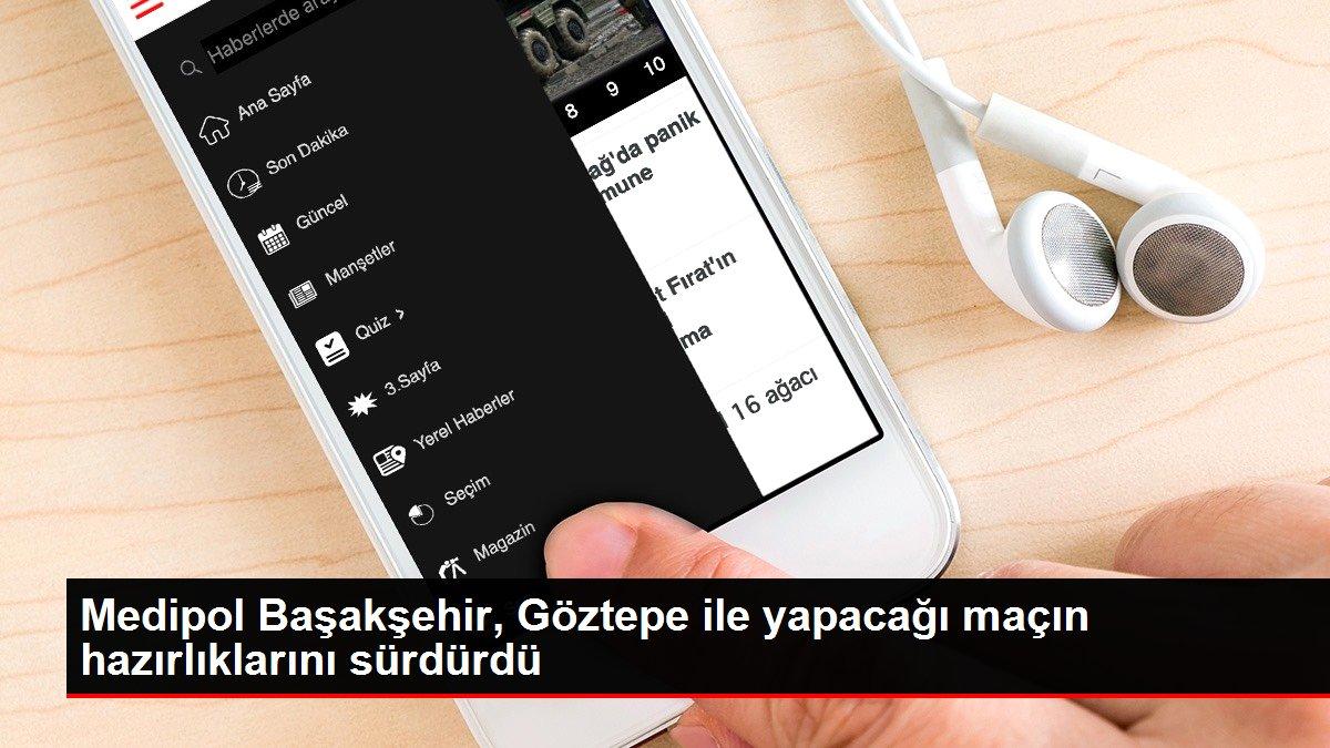 Medipol Başakşehir, Göztepe ile yapacağı maçın hazırlıklarını sürdürdü