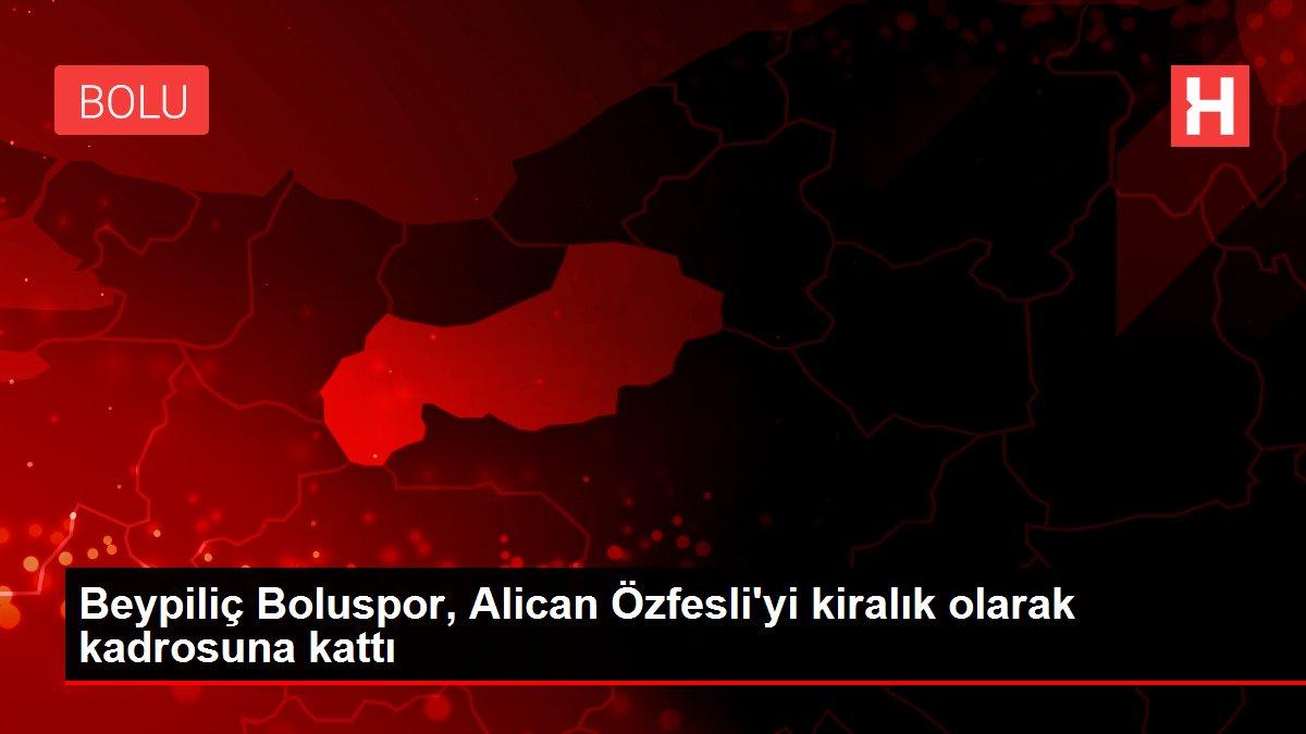 Beypiliç Boluspor, Alican Özfesli'yi kiralık olarak kadrosuna kattı