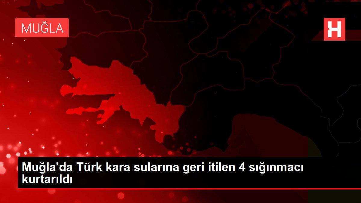 Muğla'da Türk kara sularına geri itilen 4 sığınmacı kurtarıldı