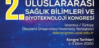 Uşak Üniversitesi: İkinci Uluslararası Sağlık Bilimleri ve Biyoteknoloji kongresi başlıyor