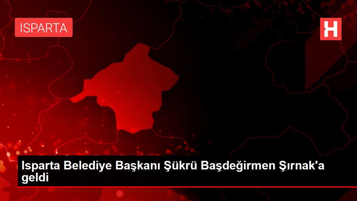 Isparta Belediye Başkanı Şükrü Başdeğirmen Şırnak'a geldi