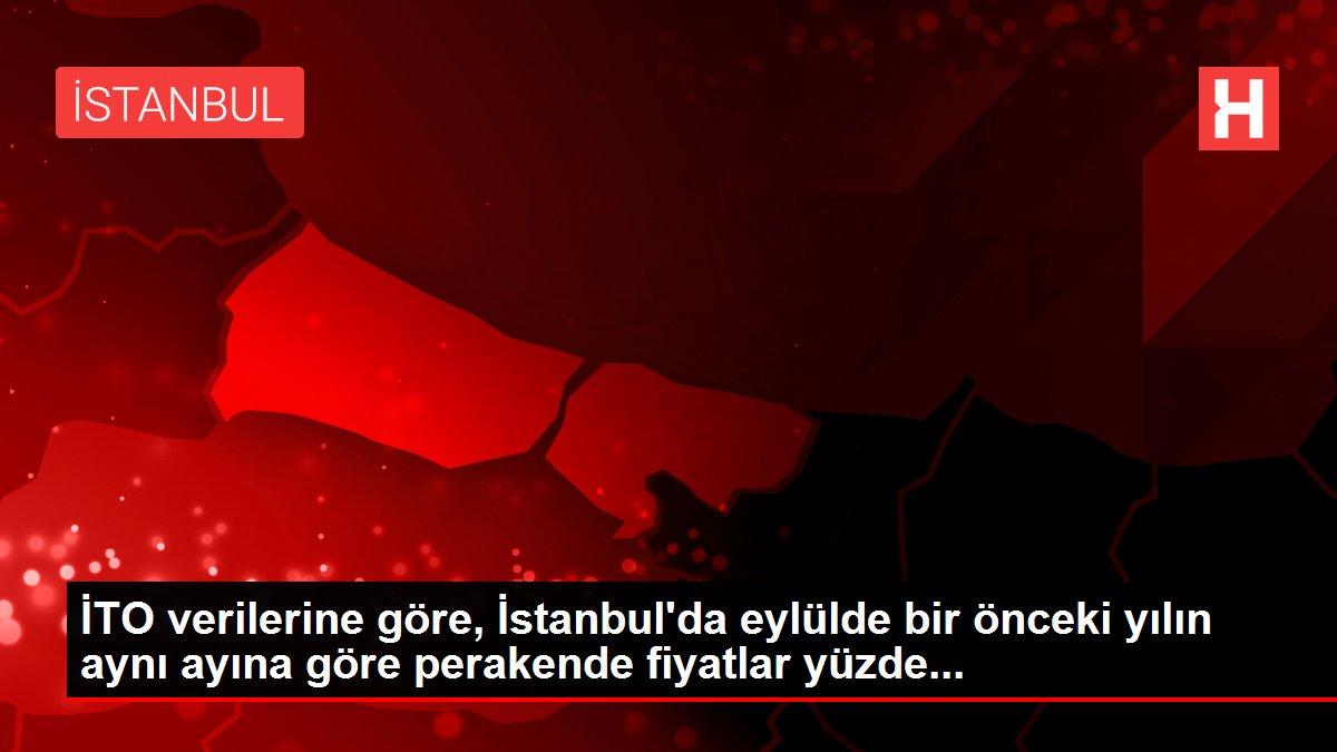 İTO verilerine göre, İstanbul'da eylülde bir önceki yılın aynı ayına göre perakende fiyatlar yüzde...