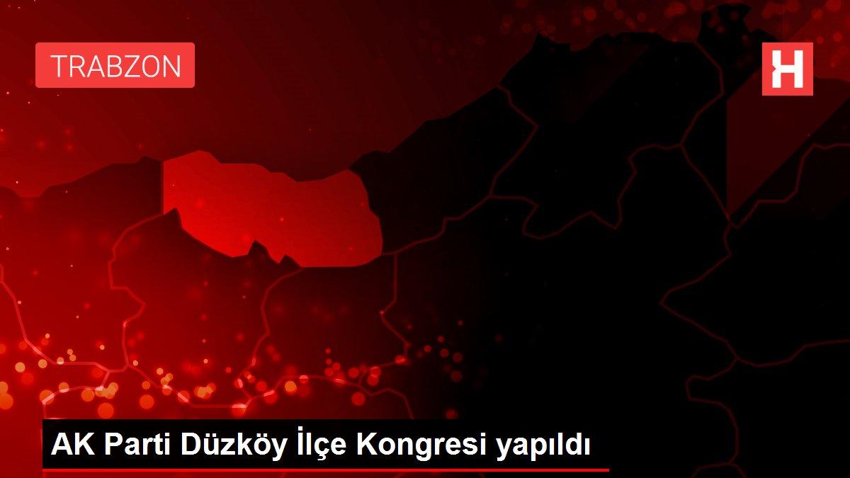 AK Parti Düzköy İlçe Kongresi yapıldı