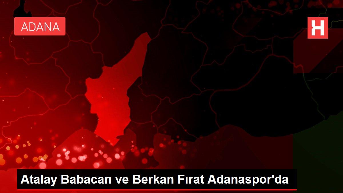 Atalay Babacan ve Berkan Fırat Adanaspor'da