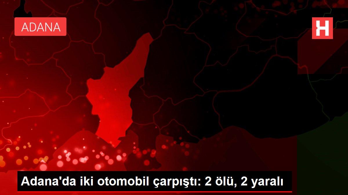 Son dakika haberleri: Adana'da iki otomobil çarpıştı: 2 ölü, 2 yaralı