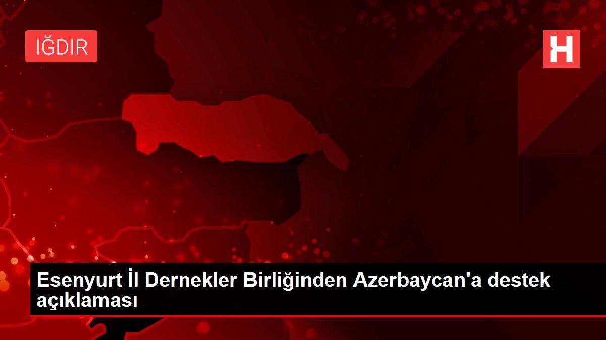 Esenyurt İl Dernekler Birliğinden Azerbaycan'a destek açıklaması