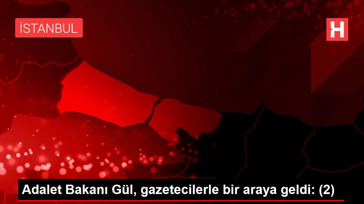 Son dakika haberleri   Adalet Bakanı Gül, gazetecilerle bir araya geldi: (2)