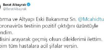 Mehmet Cahit Turhan: Bakan Albayrak'tan, koronavirüse yakalanan eski bakan Turhan'a geçmiş olsun mesajı
