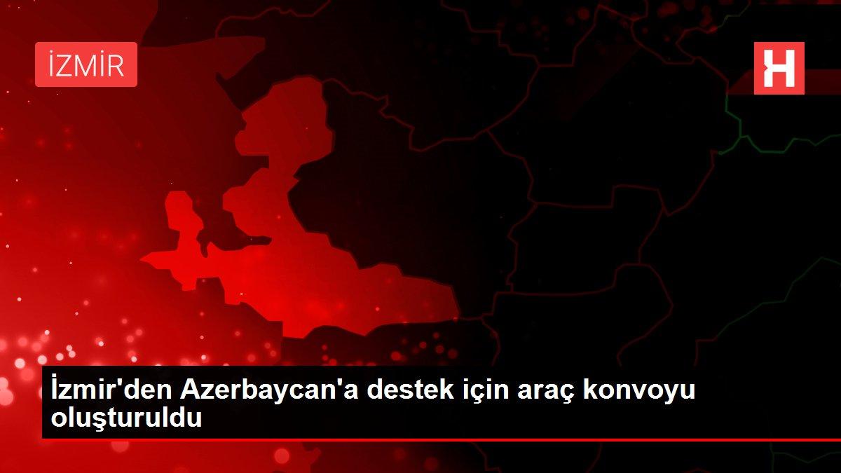İzmir'den Azerbaycan'a destek için araç konvoyu oluşturuldu