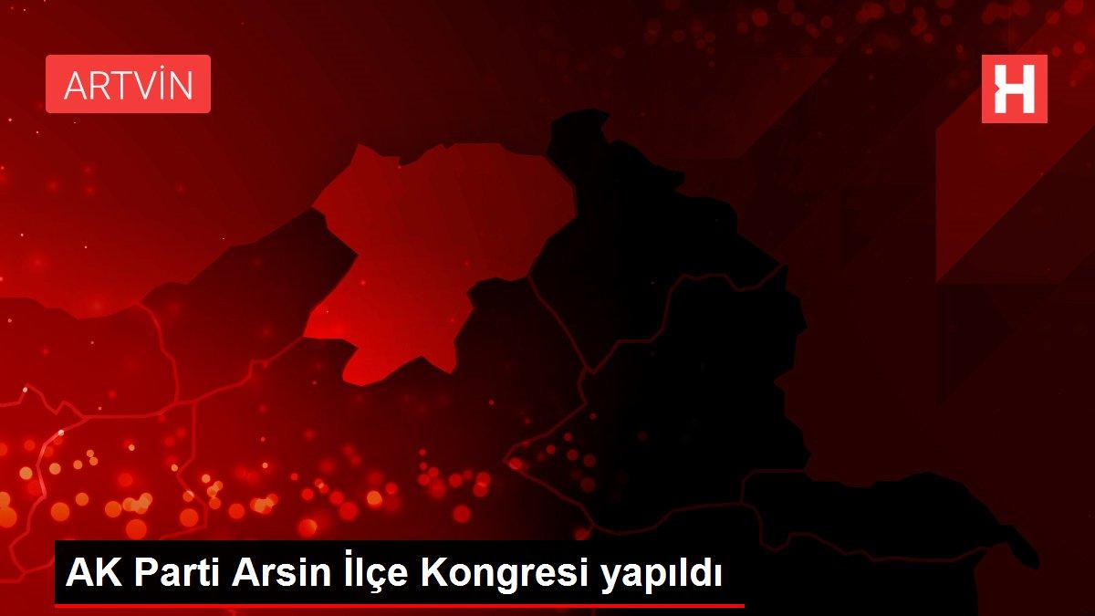 AK Parti Arsin İlçe Kongresi yapıldı