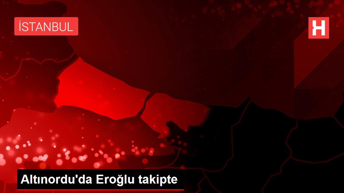 Altınordu'da Eroğlu takipte