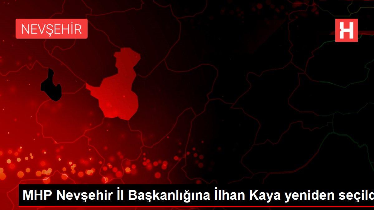 MHP Nevşehir İl Başkanlığına İlhan Kaya yeniden seçildi