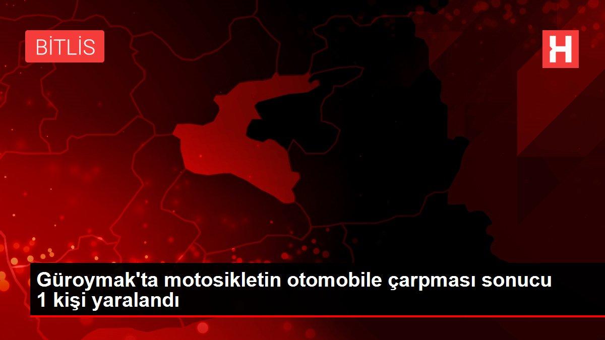 Güroymak'ta motosikletin otomobile çarpması sonucu 1 kişi yaralandı