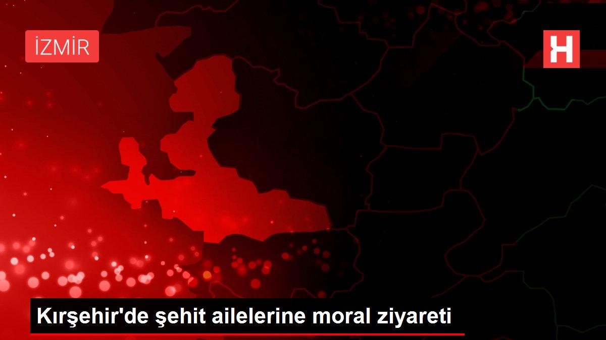 Son dakika haber! Kırşehir'de şehit ailelerine moral ziyareti