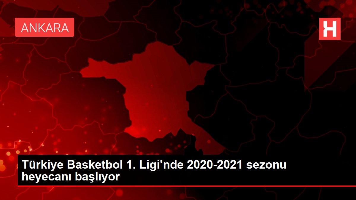 Türkiye Basketbol 1. Ligi'nde 2020-2021 sezonu heyecanı başlıyor
