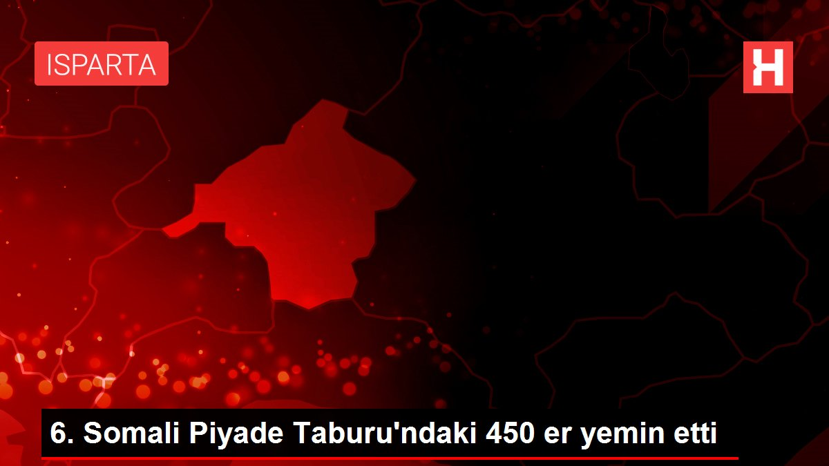 6. Somali Piyade Taburu'ndaki 450 er yemin etti