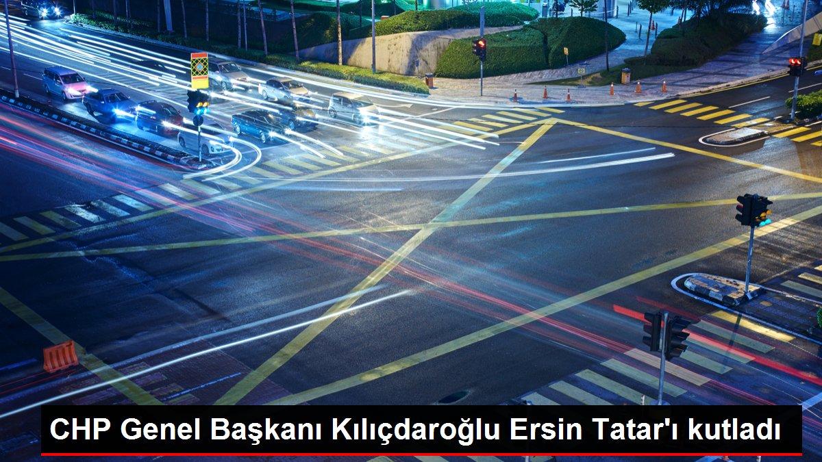 Son dakika haberi: CHP Genel Başkanı Kılıçdaroğlu Ersin Tatar'ı kutladı