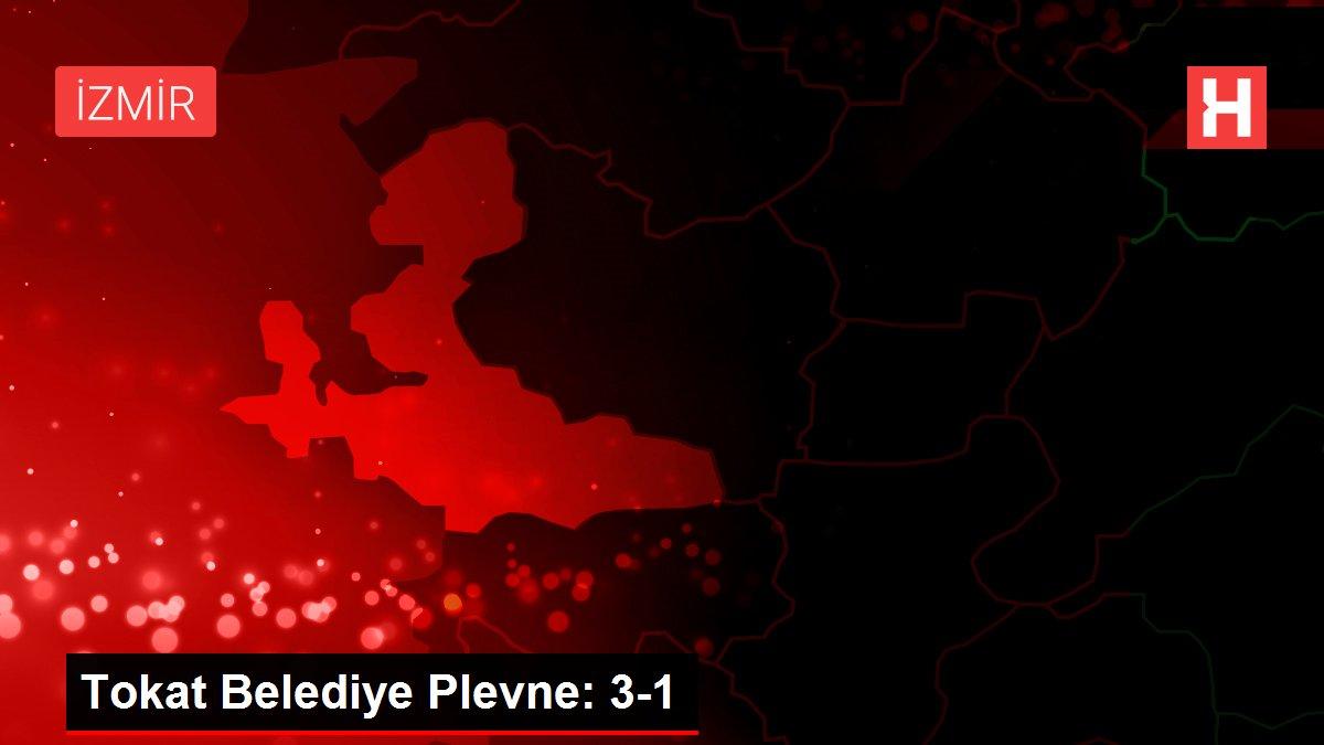 Tokat Belediye Plevne: 3-1