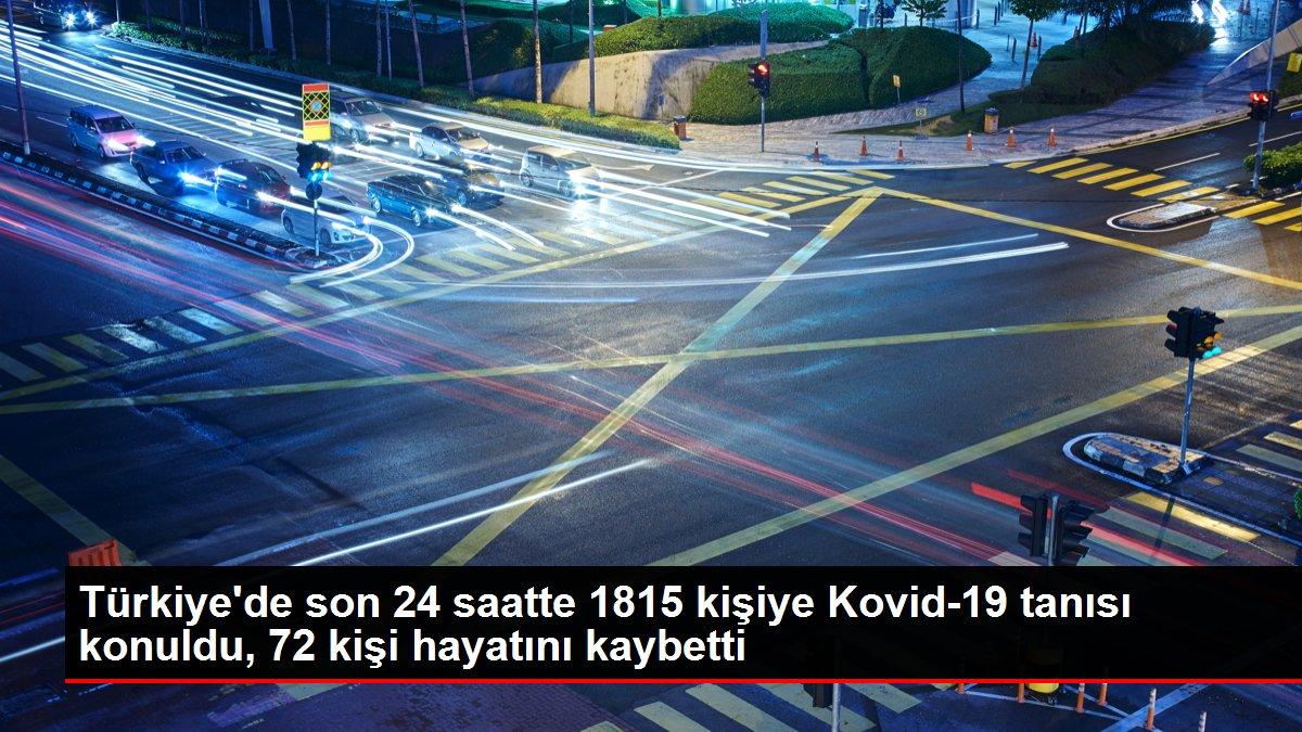 Türkiye'de son 24 saatte 1815 kişiye Kovid-19 tanısı konuldu, 72 kişi hayatını kaybetti
