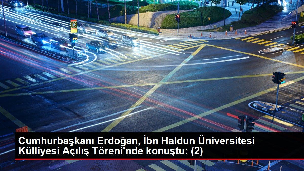 Cumhurbaşkanı Erdoğan, İbn Haldun Üniversitesi Külliyesi Açılış Töreni'nde konuştu: (2)