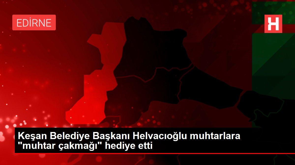 Keşan Belediye Başkanı Helvacıoğlu muhtarlara