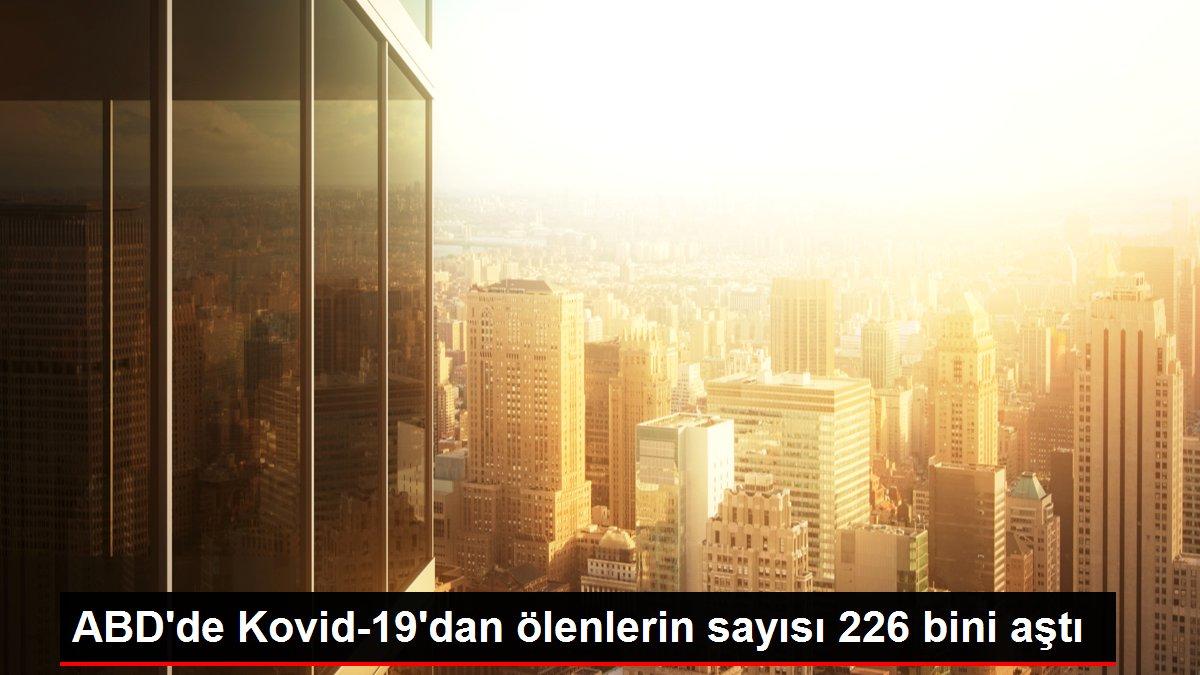 Son dakika haber! ABD'de Kovid-19'dan ölenlerin sayısı 226 bini aştı