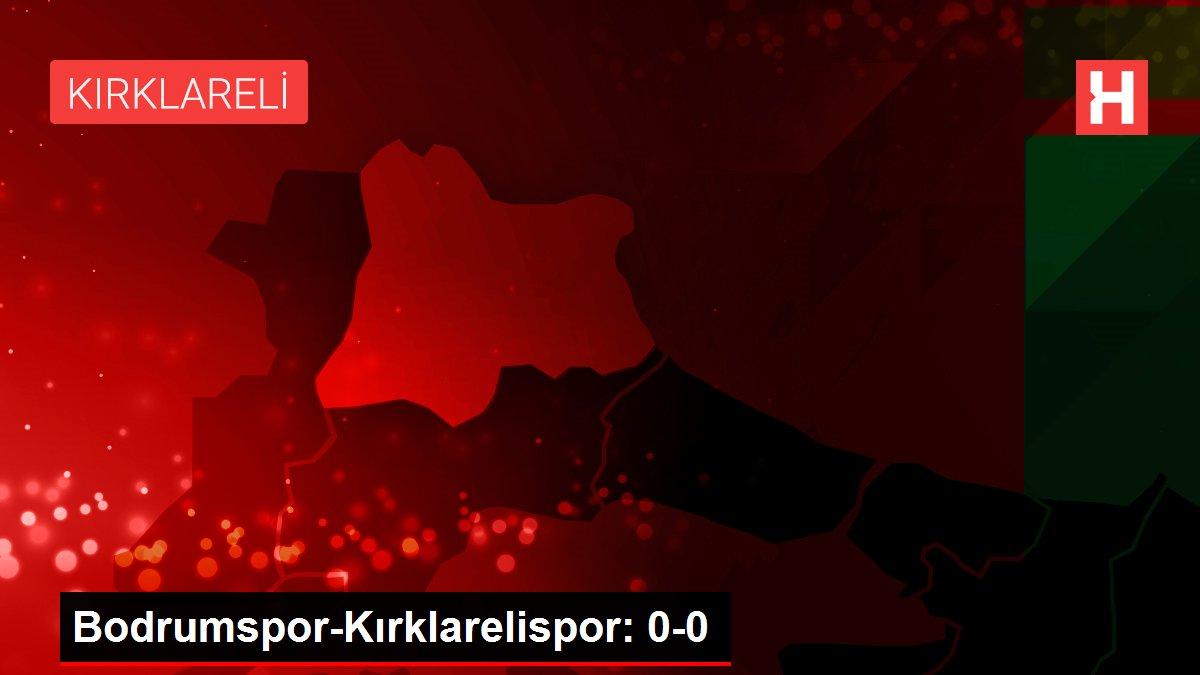 Son dakika haber... Bodrumspor-Kırklarelispor: 0-0