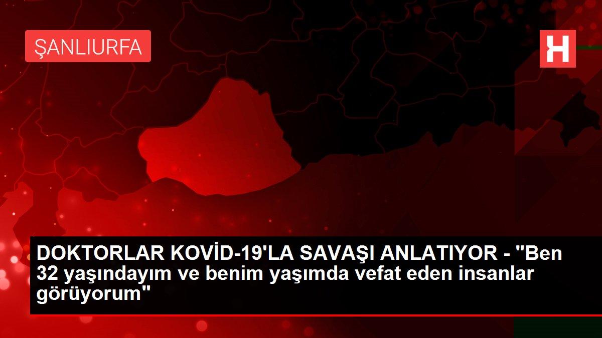 Son Dakika | DOKTORLAR KOVİD-19'LA SAVAŞI ANLATIYOR -